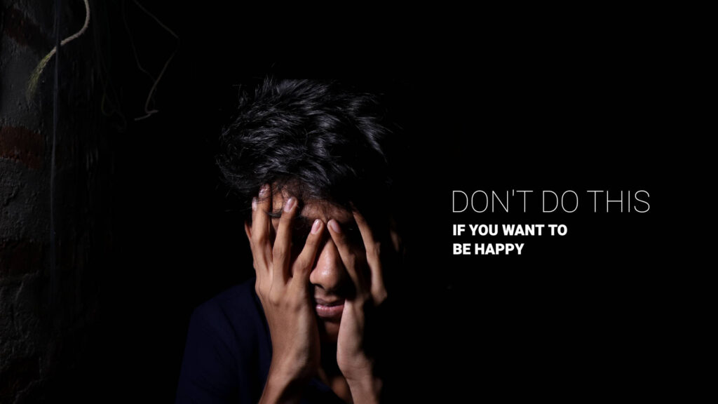 Don't do this if you want to be happy